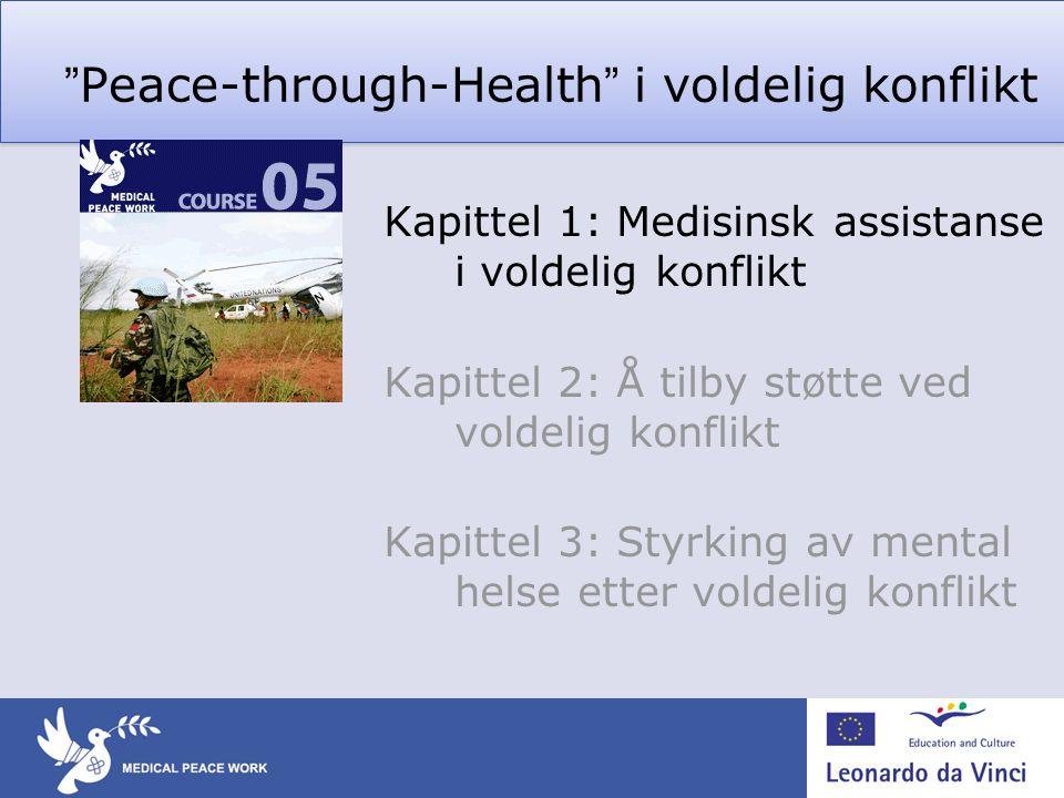 Kapittel 1: Medisinsk assistanse i voldelig konflikt Du vil lære om • medisinsk krigshistorie • hvordan forholdet mellom krig og medisin er påvirket av konteksten • hvordan helse og helsetjenester påvirkes av krig