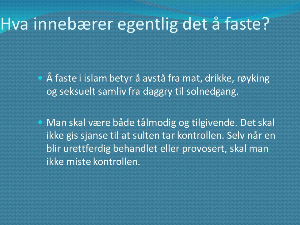Hva innebærer egentlig det å faste?  Å faste i islam betyr å avstå fra mat, drikke, røyking og seksuelt samliv fra daggry til solnedgang.  Man skal