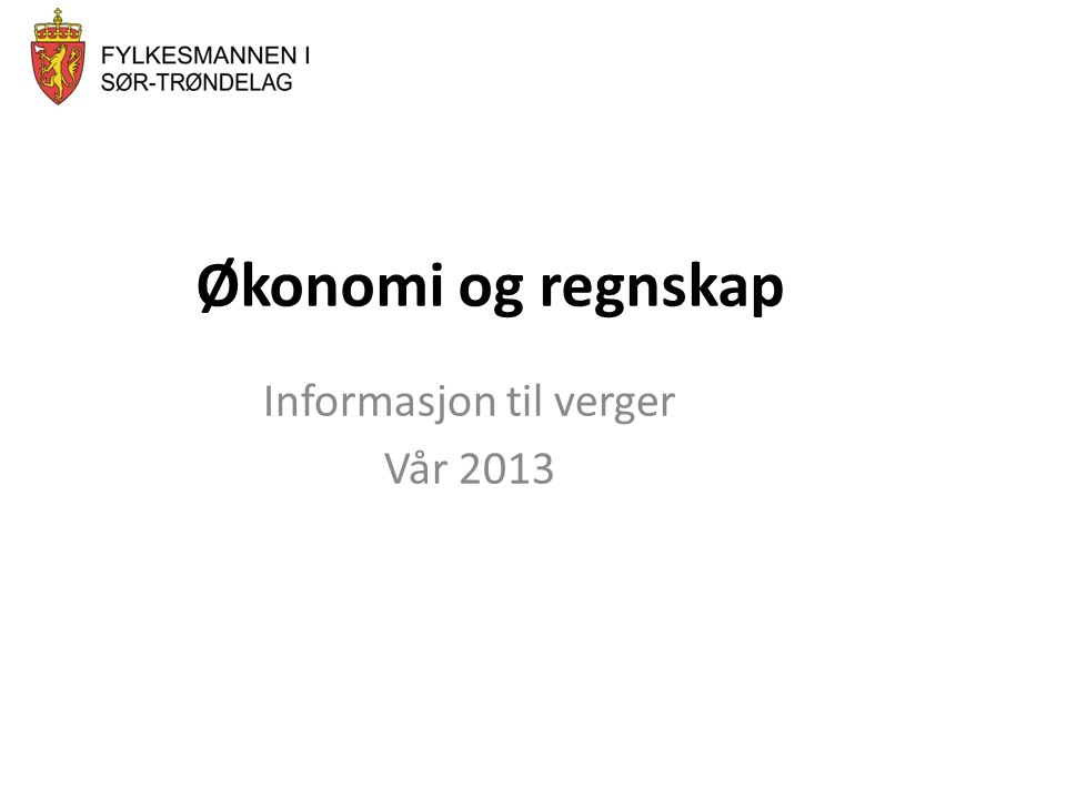 Økonomi og regnskap Informasjon til verger Vår 2013