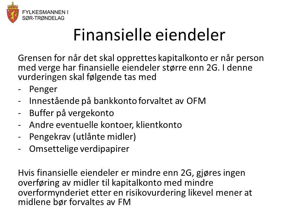 Finansielle eiendeler Grensen for når det skal opprettes kapitalkonto er når person med verge har finansielle eiendeler større enn 2G. I denne vurderi