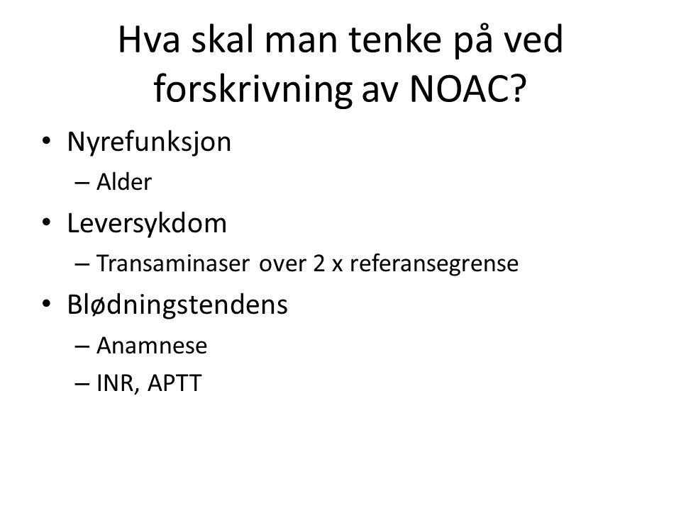 Hva skal man tenke på ved forskrivning av NOAC? • Nyrefunksjon – Alder • Leversykdom – Transaminaser over 2 x referansegrense • Blødningstendens – Ana
