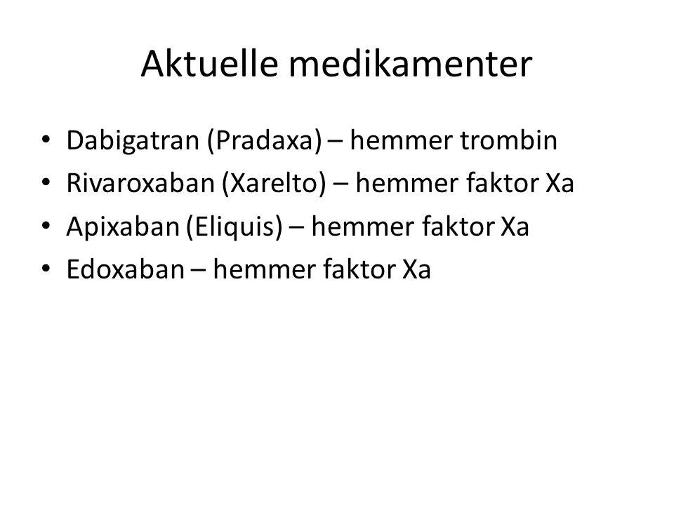 Aktuelle medikamenter • Dabigatran (Pradaxa) – hemmer trombin • Rivaroxaban (Xarelto) – hemmer faktor Xa • Apixaban (Eliquis) – hemmer faktor Xa • Edo