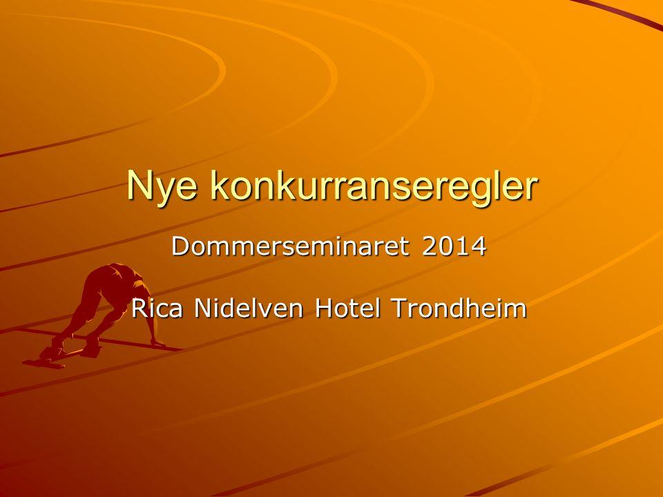 Nye konkurranseregler Dommerseminaret 2014 Rica Nidelven Hotel Trondheim