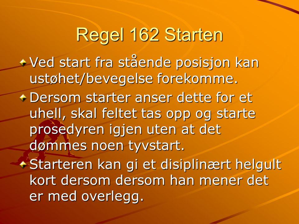 Regel 162 Starten Ved start fra stående posisjon kan ustøhet/bevegelse forekomme.