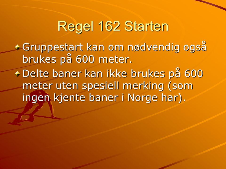 Regel 162 Starten Gruppestart kan om nødvendig også brukes på 600 meter.