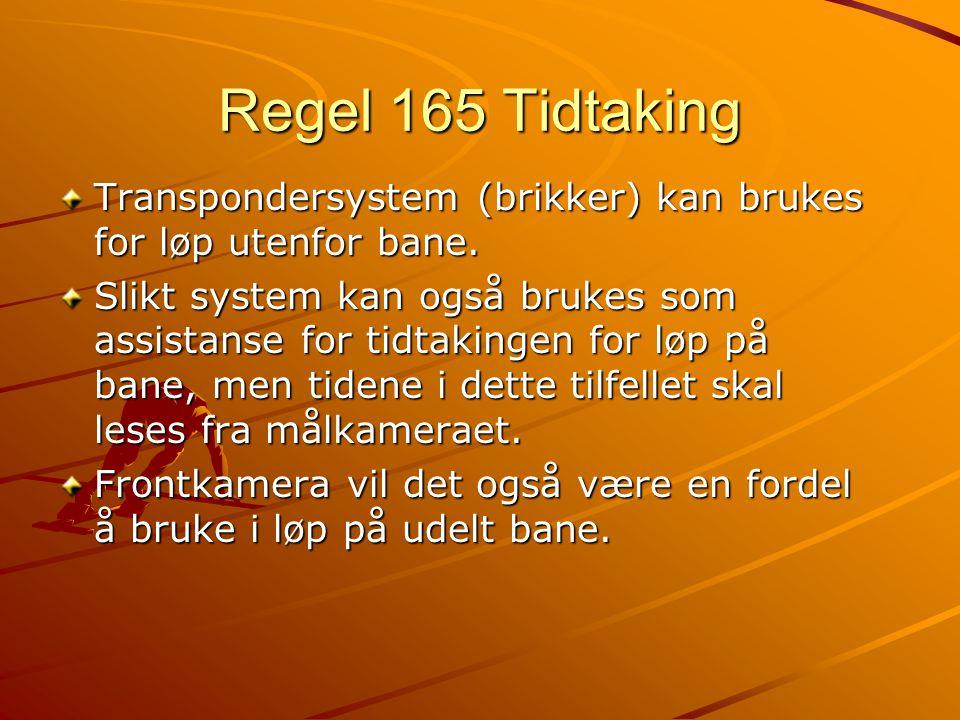 Regel 165 Tidtaking Transpondersystem (brikker) kan brukes for løp utenfor bane.