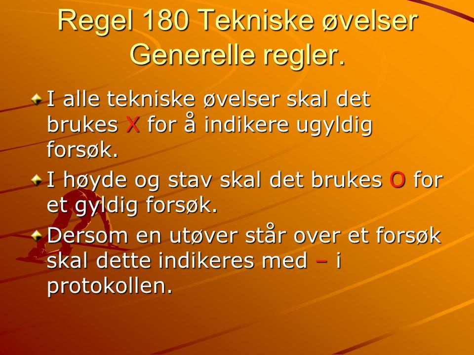 Regel 180 Tekniske øvelser Generelle regler.