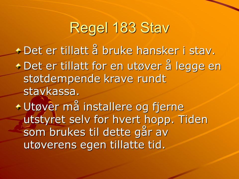 Regel 183 Stav Det er tillatt å bruke hansker i stav.