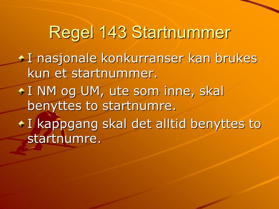 Regel 143 Startnummer I nasjonale konkurranser kan brukes kun et startnummer.
