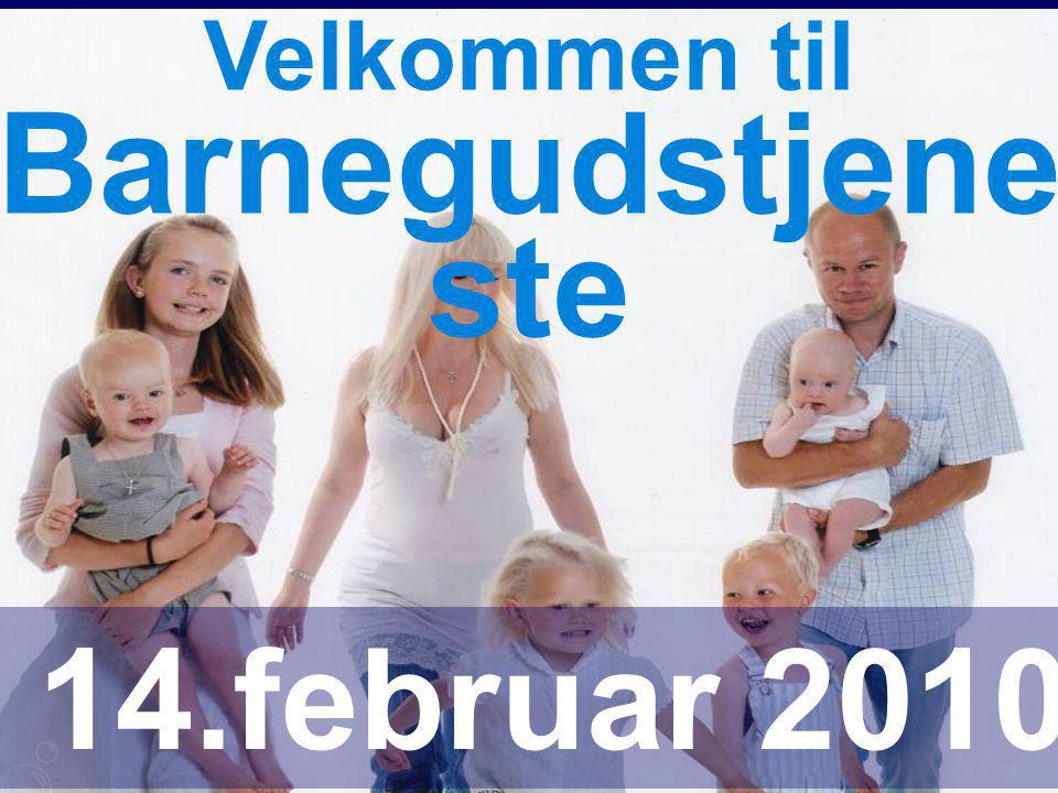 Velkommen til Barnegudstjene ste 14.februar 2010