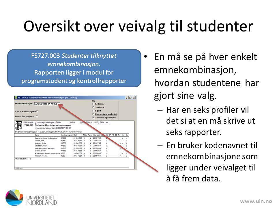 Oversikt over veivalg til studenter • Studentenes ulike prioriteringer vises under Pri.