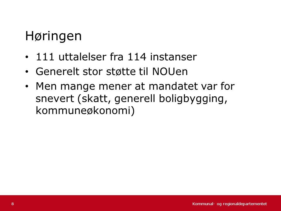 Kommunal- og regionaldepartementet Norsk mal: Tekst uten kulepunkter Høringen • 111 uttalelser fra 114 instanser • Generelt stor støtte til NOUen • Me