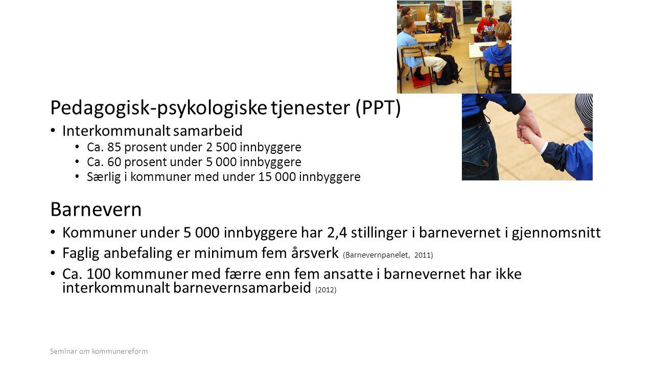 Pedagogisk-psykologiske tjenester (PPT) • Interkommunalt samarbeid • Ca. 85 prosent under 2 500 innbyggere • Ca. 60 prosent under 5 000 innbyggere • S