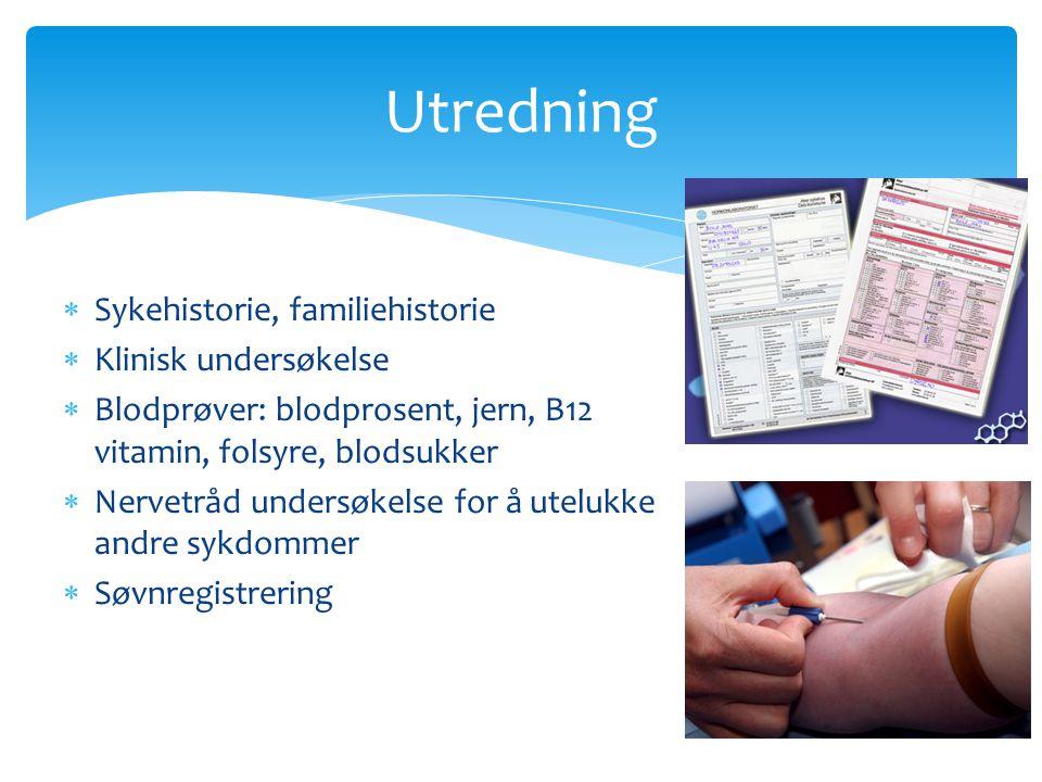  Sykehistorie, familiehistorie  Klinisk undersøkelse  Blodprøver: blodprosent, jern, B12 vitamin, folsyre, blodsukker  Nervetråd undersøkelse for