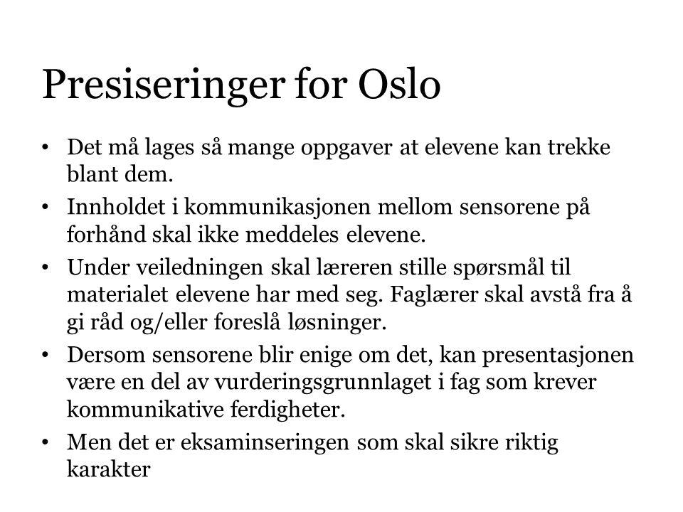 Presiseringer for Oslo • Det må lages så mange oppgaver at elevene kan trekke blant dem. • Innholdet i kommunikasjonen mellom sensorene på forhånd ska