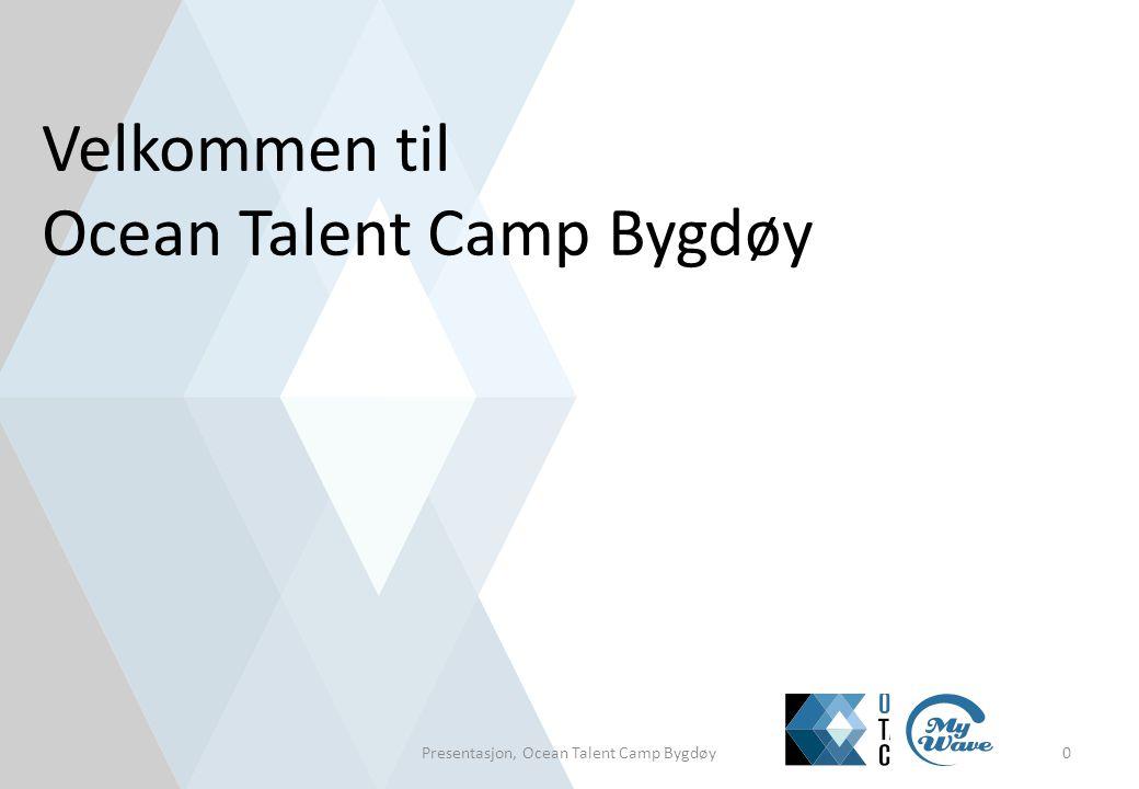 Velkommen til Ocean Talent Camp Bygdøy 0Presentasjon, Ocean Talent Camp Bygdøy