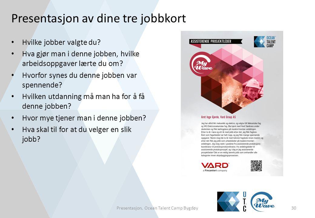 Presentasjon av dine tre jobbkort • Hvilke jobber valgte du? • Hva gjør man i denne jobben, hvilke arbeidsoppgaver lærte du om? • Hvorfor synes du den