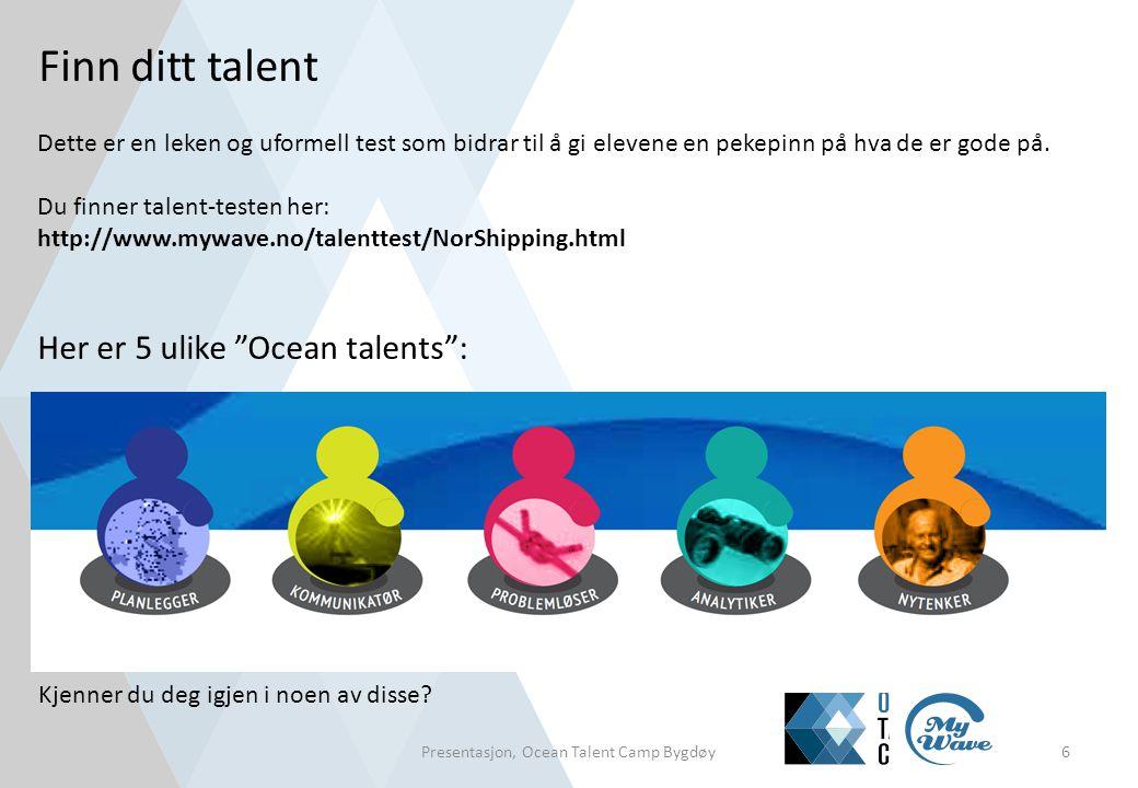 """Finn ditt talent Her er 5 ulike """"Ocean talents"""": Dette er en leken og uformell test som bidrar til å gi elevene en pekepinn på hva de er gode på. D"""