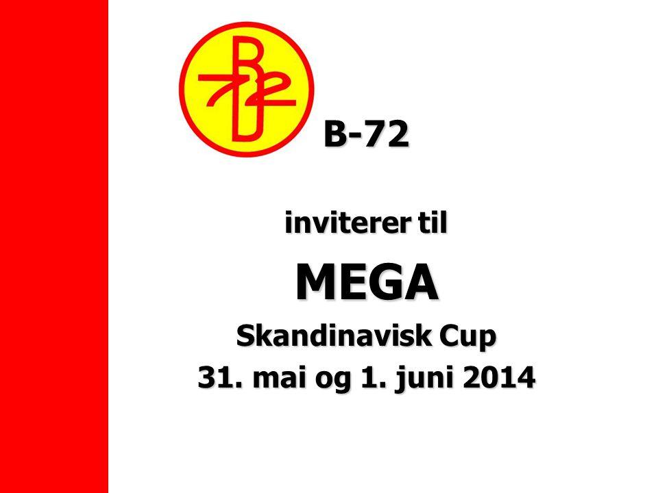 B-72 inviterer til MEGA Skandinavisk Cup 31. mai og 1. juni 2014