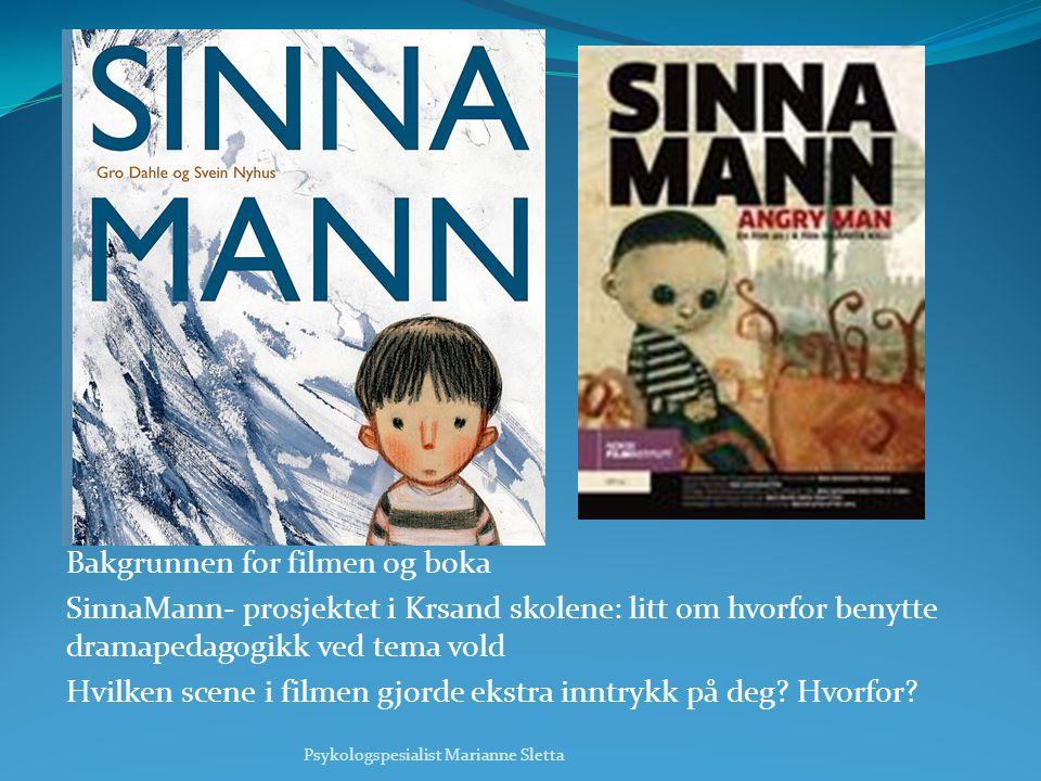 Bakgrunnen for filmen og boka SinnaMann- prosjektet i Krsand skolene: litt om hvorfor benytte dramapedagogikk ved tema vold Hvilken scene i filmen gjo