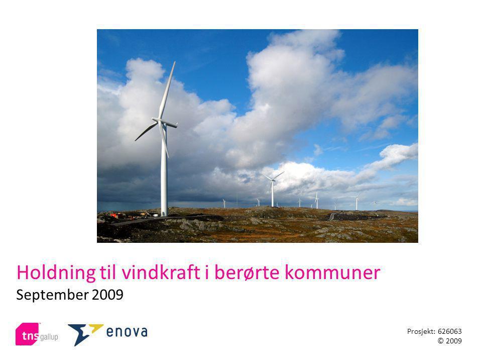 Holdning til vindkraft i berørte kommuner September 2009 Prosjekt: 626063 © 2009
