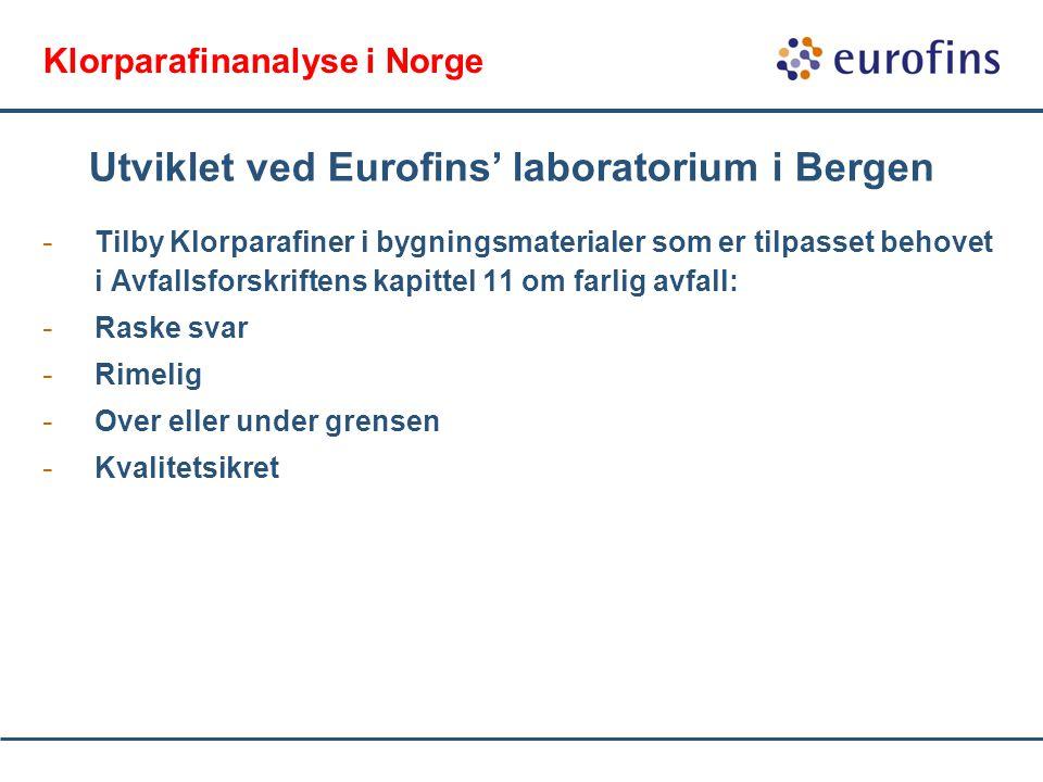 Klorparafinanalyse i Norge - Tilby Klorparafiner i bygningsmaterialer som er tilpasset behovet i Avfallsforskriftens kapittel 11 om farlig avfall: - Raske svar - Rimelig - Over eller under grensen - Kvalitetsikret Utviklet ved Eurofins' laboratorium i Bergen
