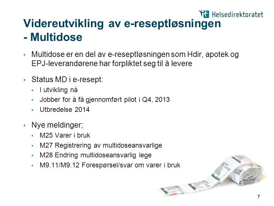 Videreutvikling av e-reseptløsningen - Multidose • Multidose er en del av e-reseptløsningen som Hdir, apotek og EPJ-leverandørene har forpliktet seg t