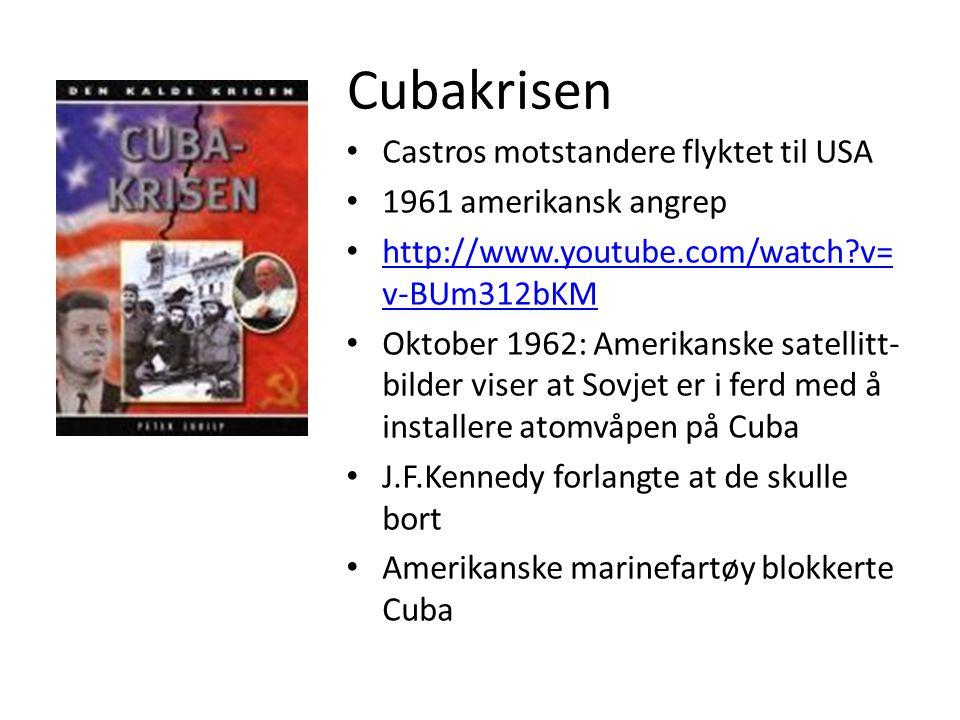 Cubakrisen • Castros motstandere flyktet til USA • 1961 amerikansk angrep • http://www.youtube.com/watch?v= v-BUm312bKM http://www.youtube.com/watch?v= v-BUm312bKM • Oktober 1962: Amerikanske satellitt- bilder viser at Sovjet er i ferd med å installere atomvåpen på Cuba • J.F.Kennedy forlangte at de skulle bort • Amerikanske marinefartøy blokkerte Cuba