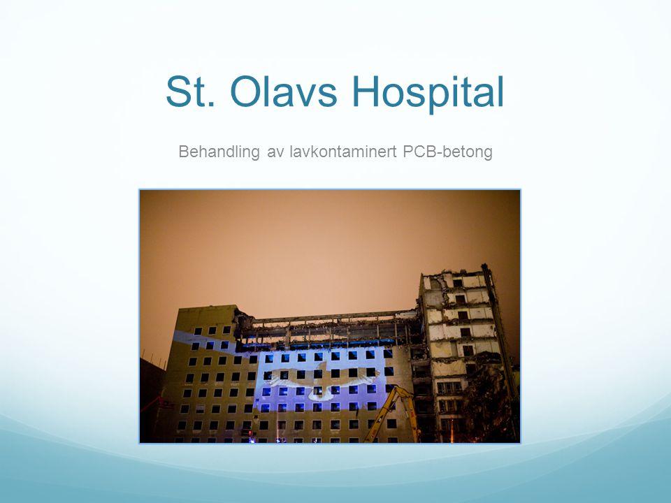 St. Olavs Hospital Behandling av lavkontaminert PCB-betong