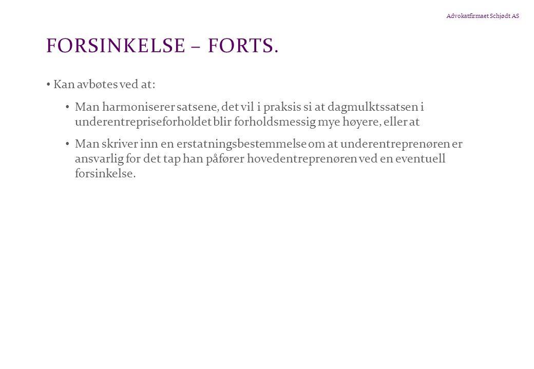 Advokatfirmaet Schjødt AS FORSINKELSE – FORTS.