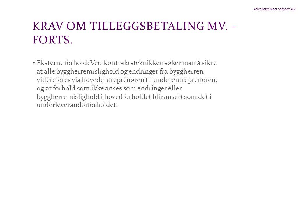 Advokatfirmaet Schjødt AS KRAV OM TILLEGGSBETALING MV.