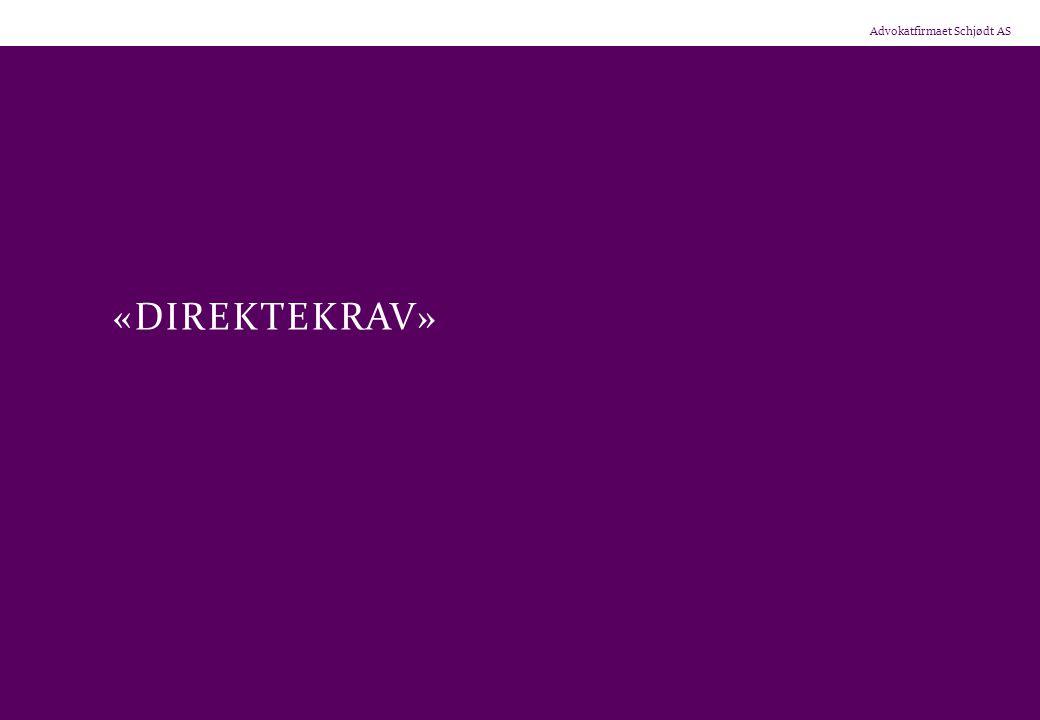 Advokatfirmaet Schjødt AS «DIREKTEKRAV»
