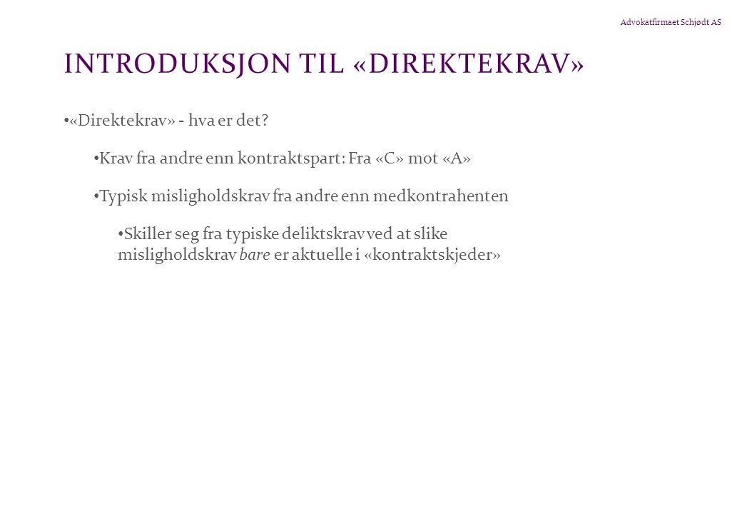 Advokatfirmaet Schjødt AS INTRODUKSJON TIL «DIREKTEKRAV» • «Direktekrav» - hva er det.