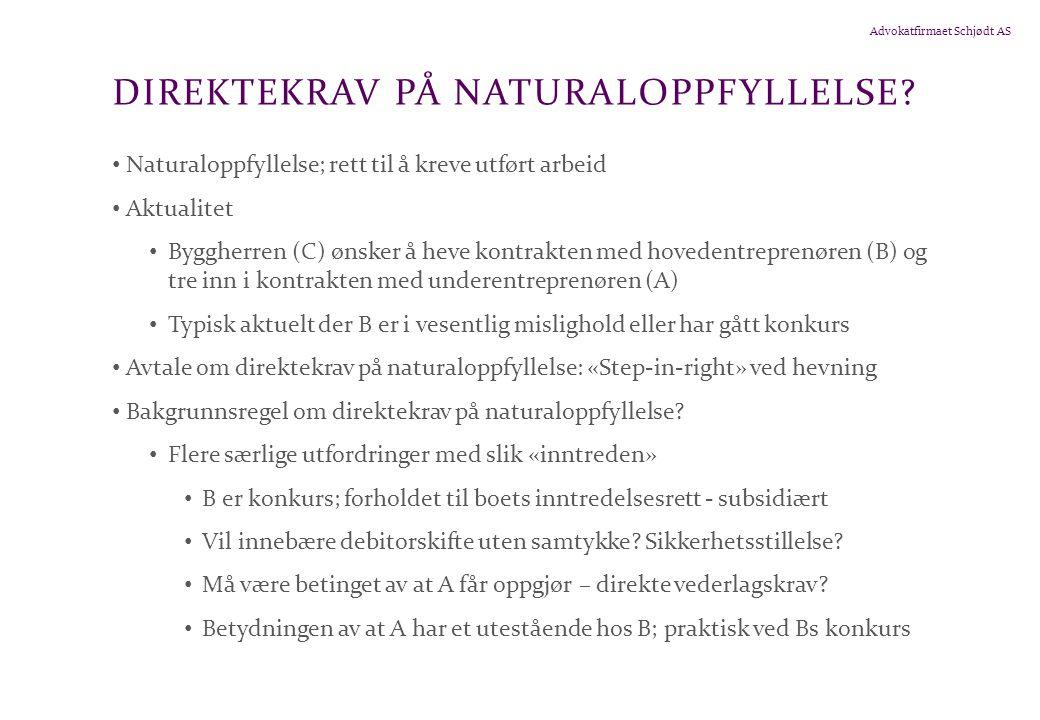 Advokatfirmaet Schjødt AS DIREKTEKRAV PÅ NATURALOPPFYLLELSE.