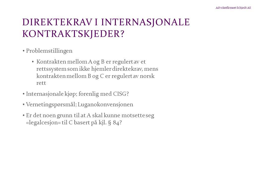 Advokatfirmaet Schjødt AS DIREKTEKRAV I INTERNASJONALE KONTRAKTSKJEDER.