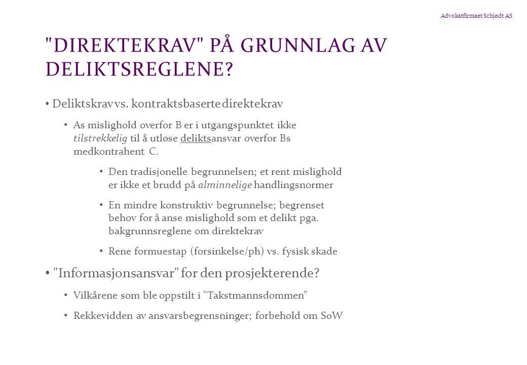 Advokatfirmaet Schjødt AS DIREKTEKRAV PÅ GRUNNLAG AV DELIKTSREGLENE.