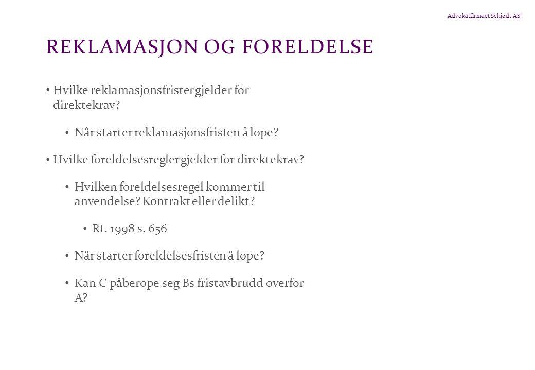 Advokatfirmaet Schjødt AS REKLAMASJON OG FORELDELSE • Hvilke reklamasjonsfrister gjelder for direktekrav.