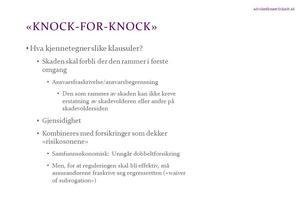 Advokatfirmaet Schjødt AS «KNOCK-FOR-KNOCK» • Hva kjennetegner slike klausuler.