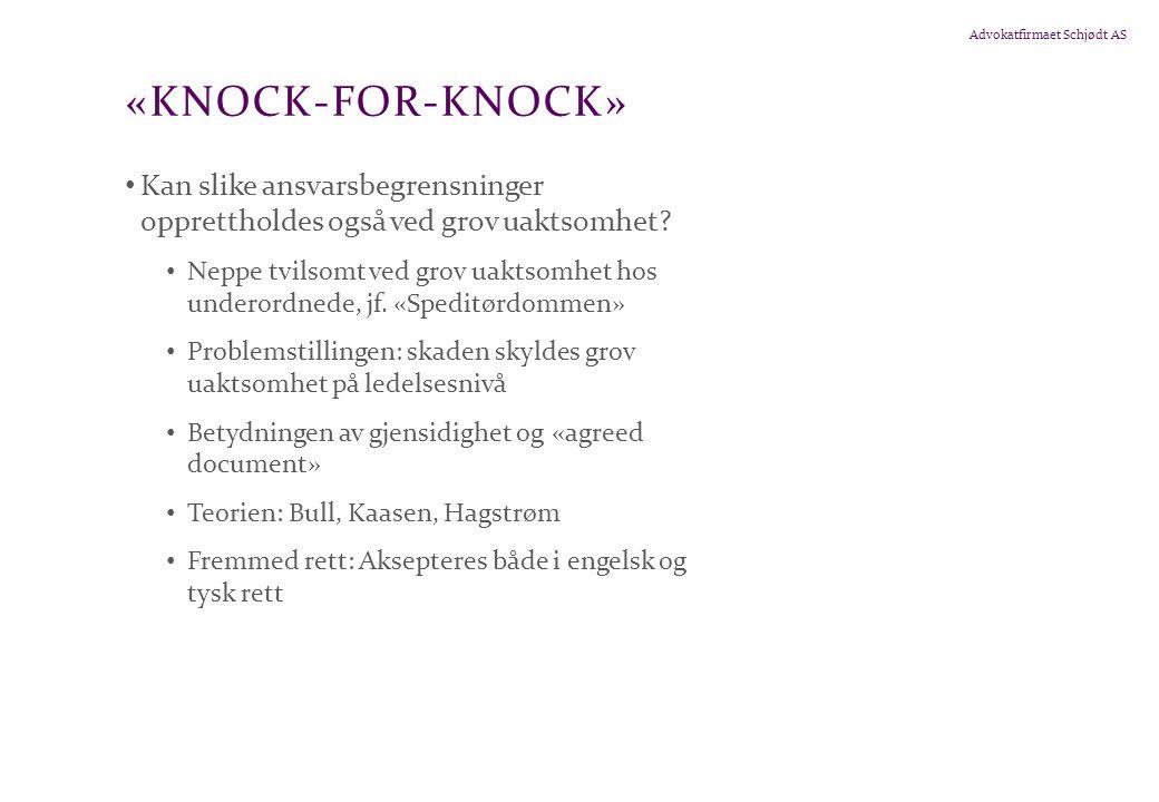 Advokatfirmaet Schjødt AS «KNOCK-FOR-KNOCK» • Kan slike ansvarsbegrensninger opprettholdes også ved grov uaktsomhet.