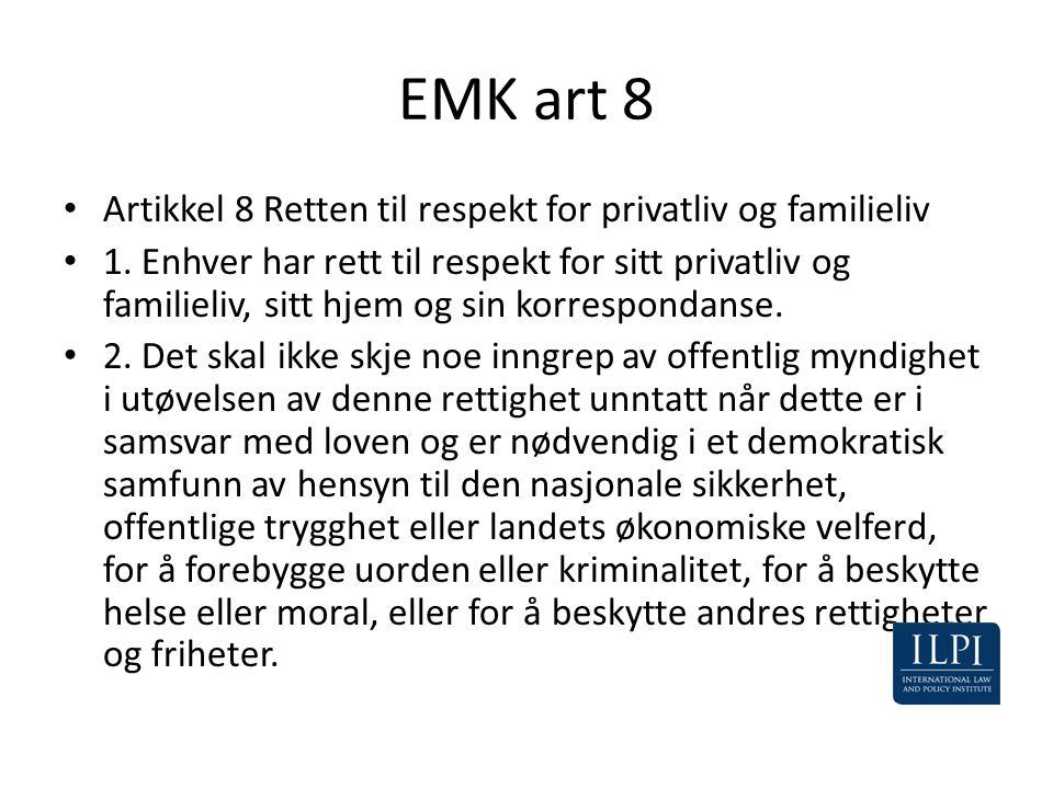 EMK art 8 • Artikkel 8 Retten til respekt for privatliv og familieliv • 1. Enhver har rett til respekt for sitt privatliv og familieliv, sitt hjem og