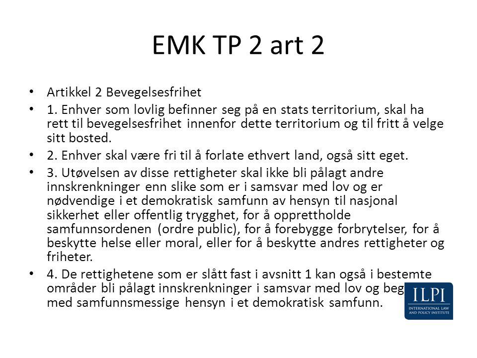 EMK TP 2 art 2 • Artikkel 2 Bevegelsesfrihet • 1. Enhver som lovlig befinner seg på en stats territorium, skal ha rett til bevegelsesfrihet innenfor d