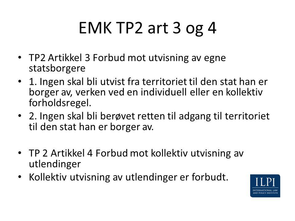 EMK TP2 art 3 og 4 • TP2 Artikkel 3 Forbud mot utvisning av egne statsborgere • 1. Ingen skal bli utvist fra territoriet til den stat han er borger av