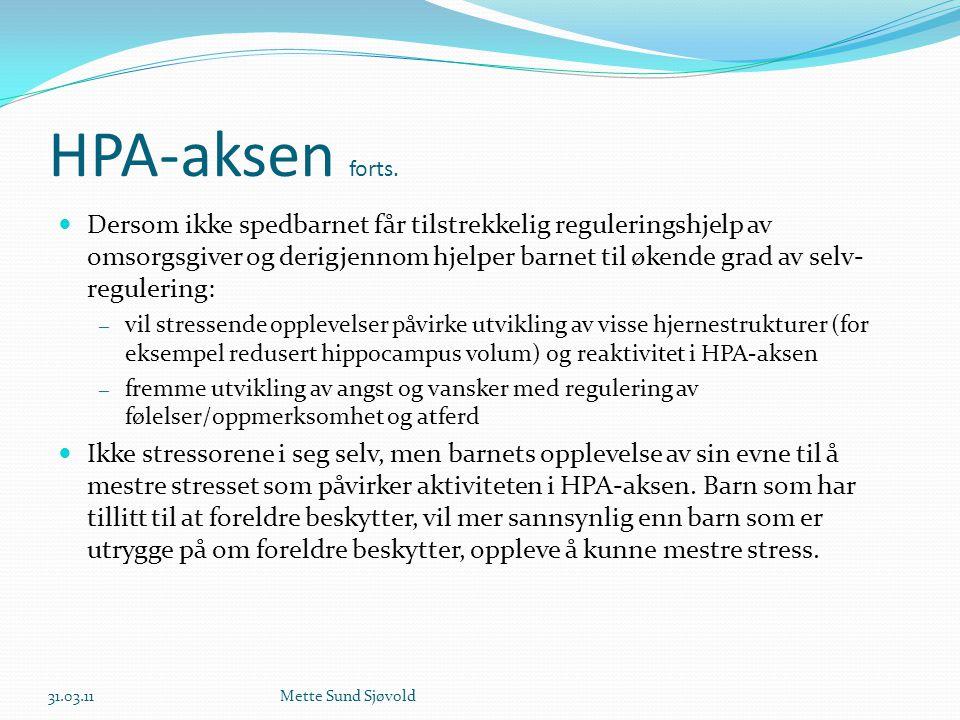 HPA-aksen forts.  Dersom ikke spedbarnet får tilstrekkelig reguleringshjelp av omsorgsgiver og derigjennom hjelper barnet til økende grad av selv- re