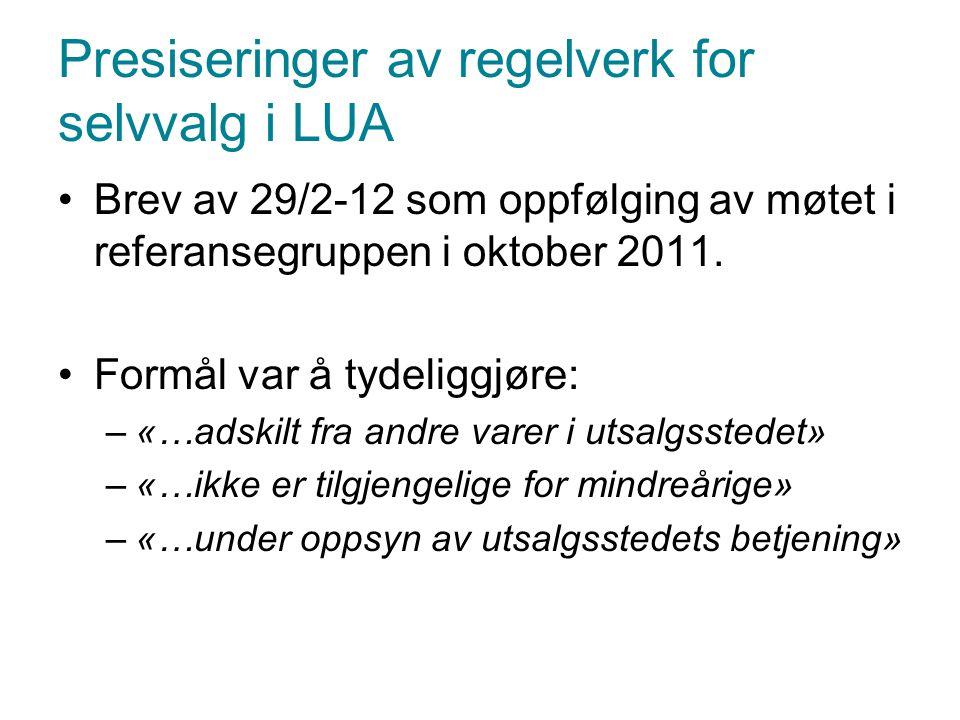 Presiseringer av regelverk for selvvalg i LUA •Brev av 29/2-12 som oppfølging av møtet i referansegruppen i oktober 2011. •Formål var å tydeliggjøre: