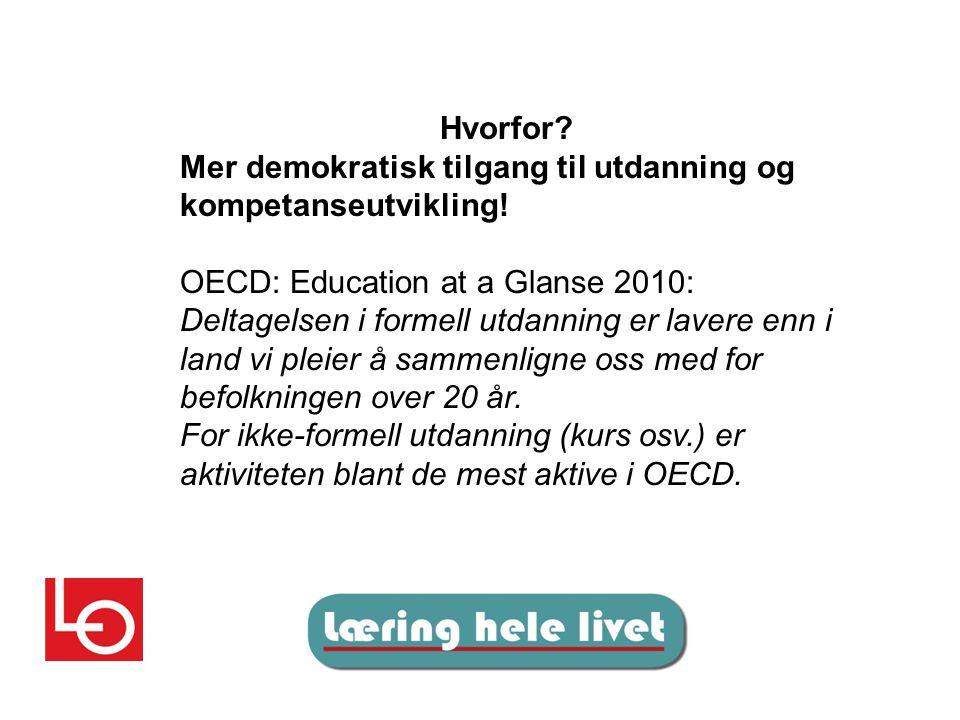 Hvorfor. Mer demokratisk tilgang til utdanning og kompetanseutvikling.