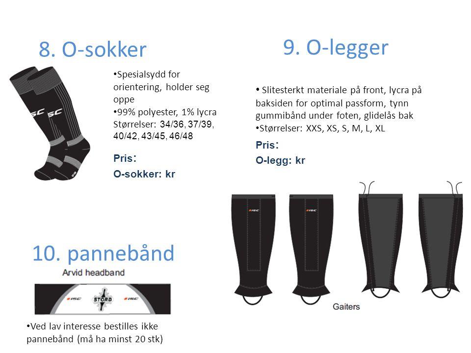 8. O-sokker • Spesialsydd for orientering, holder seg oppe • 99% polyester, 1% lycra Størrelser: 34/36, 37/39, 40/42, 43/45, 46/48 Pris : O-sokker: kr