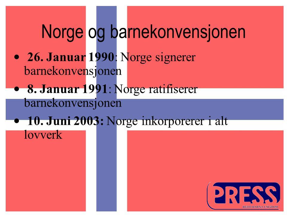 Norge og barnekonvensjonen • 26.Januar 1990: Norge signerer barnekonvensjonen • 8.