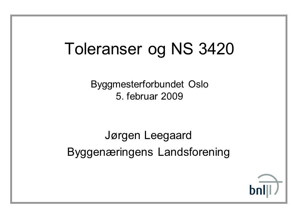 Toleranser og NS 3420 Byggmesterforbundet Oslo 5.