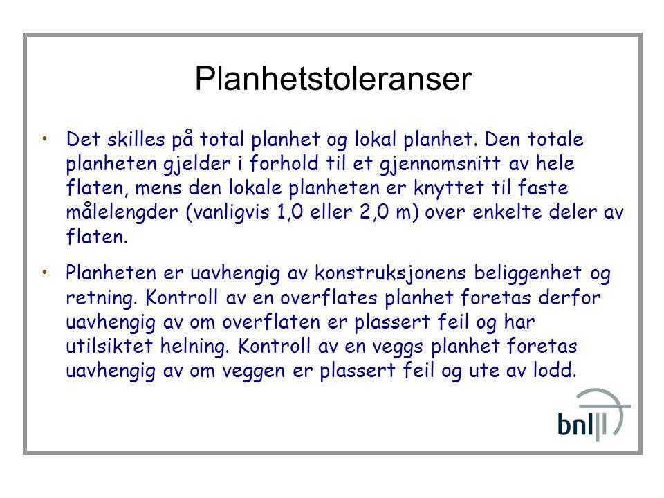 Planhetstoleranser •Det skilles på total planhet og lokal planhet.
