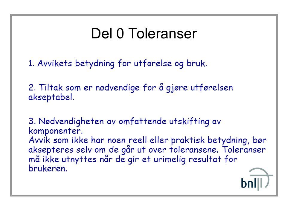 Del 0 Toleranser 1.Avvikets betydning for utførelse og bruk.